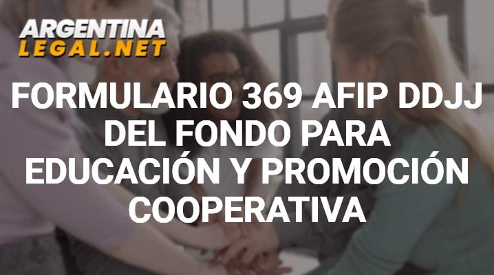 Formulario 369 AFIP DDJJ Del Fondo Para Educación Y Promoción Cooperativa