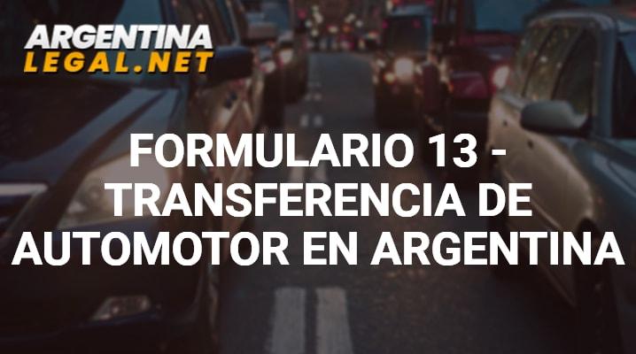 Formulario 13 – Transferencia De Automotor En Argentina