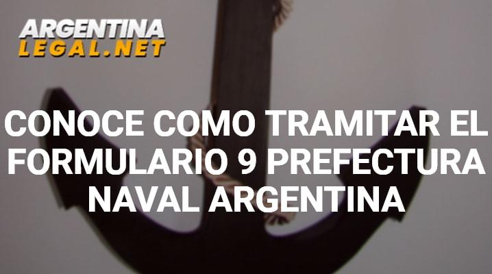 Conoce Como Tramitar El Formulario 9 Prefectura Naval Argentina