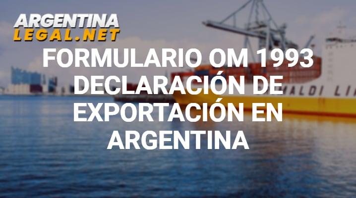 Formulario OM 1993 Declaración De Exportación En Argentina