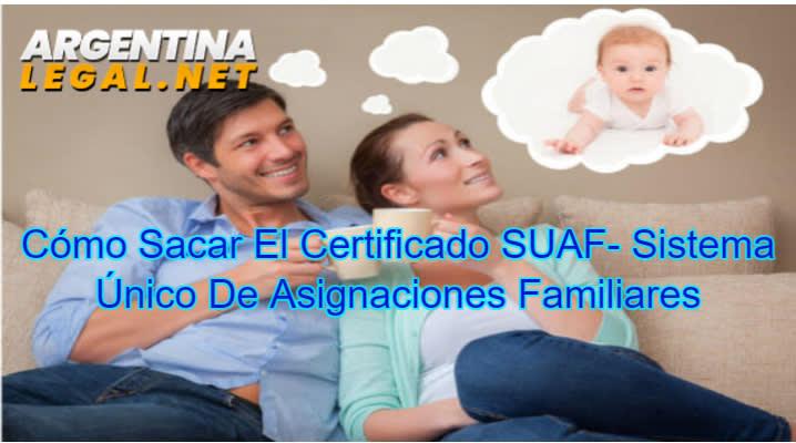 Cómo Sacar El Certificado SUAF – Sistema Único De Asignaciones Familiares