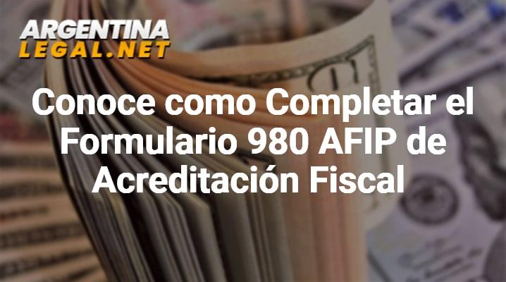 Conoce Como Completar El Formulario 980 AFIP De Acreditación Fiscal